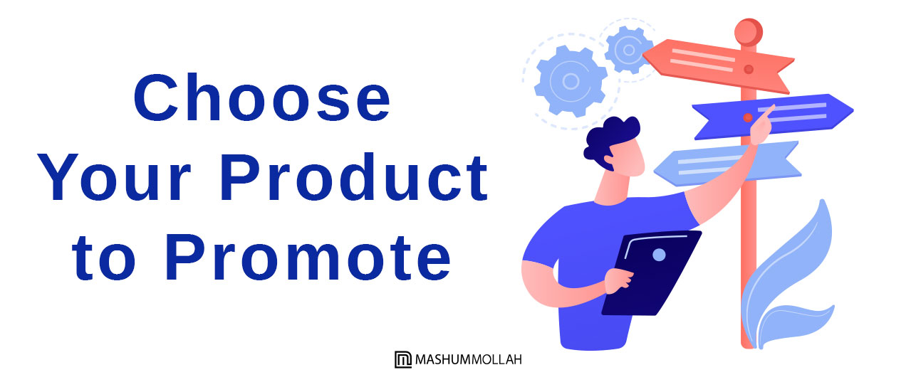Choose Your Product to Promote
