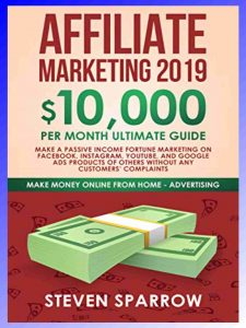 Affiliate Marketing 2019 by Steven Sparrow