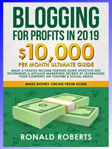Blogging for Profits in 2019 by Ronald Roberts