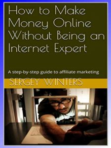 How to Make Money Online by Sergey Winters