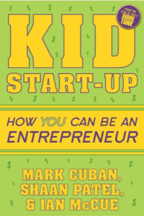 Kid Start Up How You Can Become an Entrepreneur