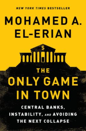 The Only Game in Town by Mohammed El-Erian