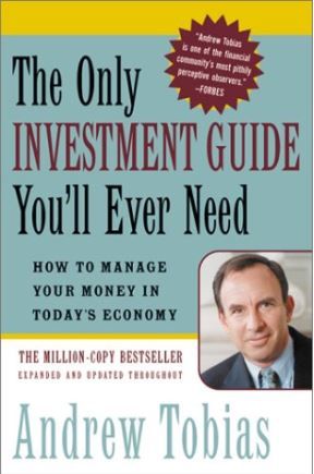 The Only Investment Guide You'll Ever Need by Andrews Tobias